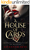 A House of Cards: The Beginning (Undercity Chronicles Book 1)