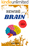 Rewire your Brain: 4 books in 1. Vagus Nerve + Cognitive Behavioral Therapy for Anxiety + Overthinking + Strategies to Overcome Stress