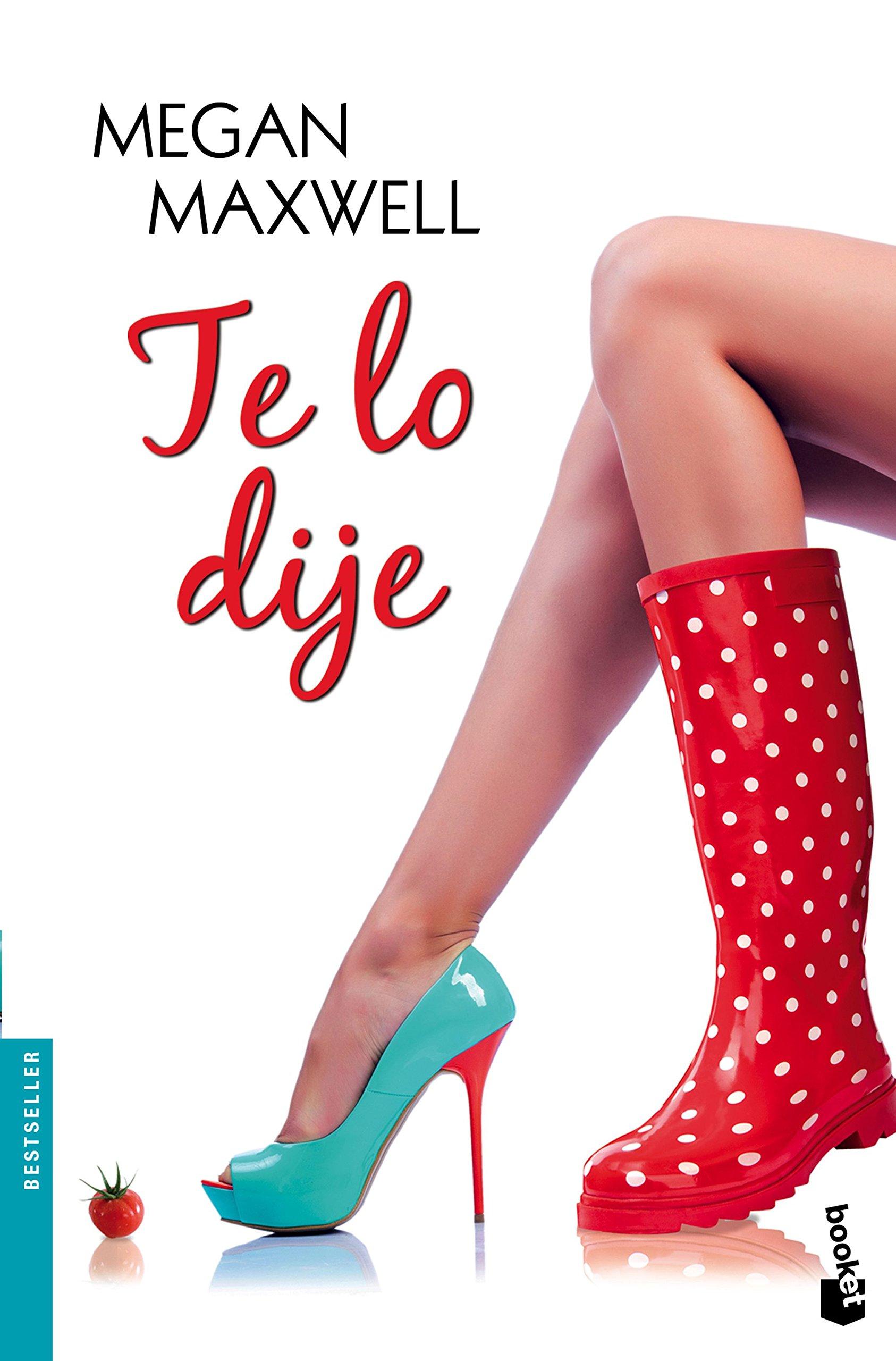 Te lo dije (Bestseller) Tapa blanda – 6 sep 2016 Megan Maxwell Booket 8408158511 Romance