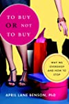 To Buy or Not to Buy: Why We Overshop and How to Stop