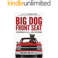 Big Dog Front Seat: Creating R.E.A.L. Self-Esteem (English Edition)