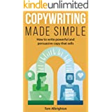 Copywriting Made Simple: How to write powerful and persuasive copy that sells