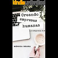 Creando empresas humanas: La empresa 3.0