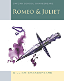 Oxford School Shakespeare: Romeo and Juliet