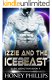 Izzie and the Icebeast: A Scifi Alien Romance (Alien Abduction Book 9)