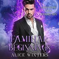 Familiar Beginnings: Demon Magic, Book 2