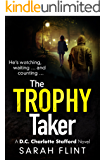 The Trophy Taker: A gripping serial killer thriller (DC Charlotte Stafford Series)