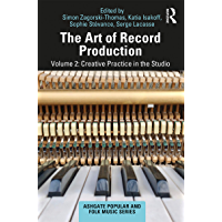 The Art of Record Production: Creative Practice in the Studio (Ashgate Popular and Folk Music Series)