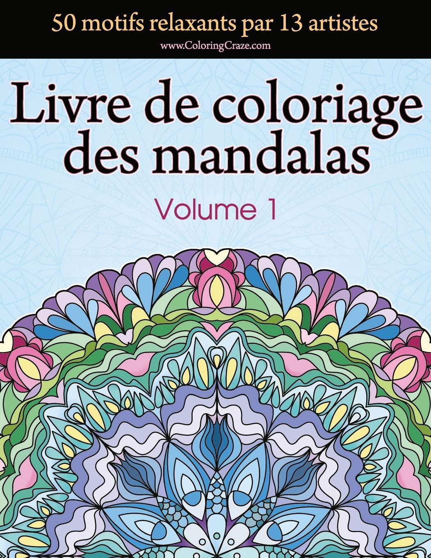 Amazon Com Livre De Coloriage Des Mandalas 50 Motifs