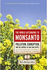 The World According to Monsanto: Pollution, Corruption, and the Control of Our Food Supply Kindle Edition
