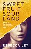 Sweet Fruit, Sour Land: Winner of the Not the Booker Prize 2018