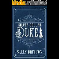 Silver Dollar Duke: An American Victorian Romance (Hearts of Arizona Book 1)