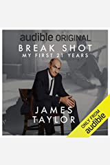 Break Shot: My First 21 Years: James Taylor Audible Audiobook