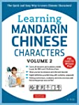 Learning Mandarin Chinese Characters Volume 2: The Quick and Easy Way to Learn Chinese Characters!