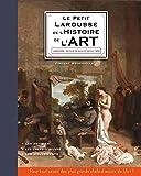 Le Petit Larousse de l'Histoire de l'Art