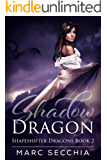 Shadow Dragon (Shapeshifter Dragons Book 2)