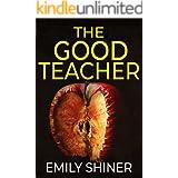 The Good Teacher: A Gripping Domestic Thriller