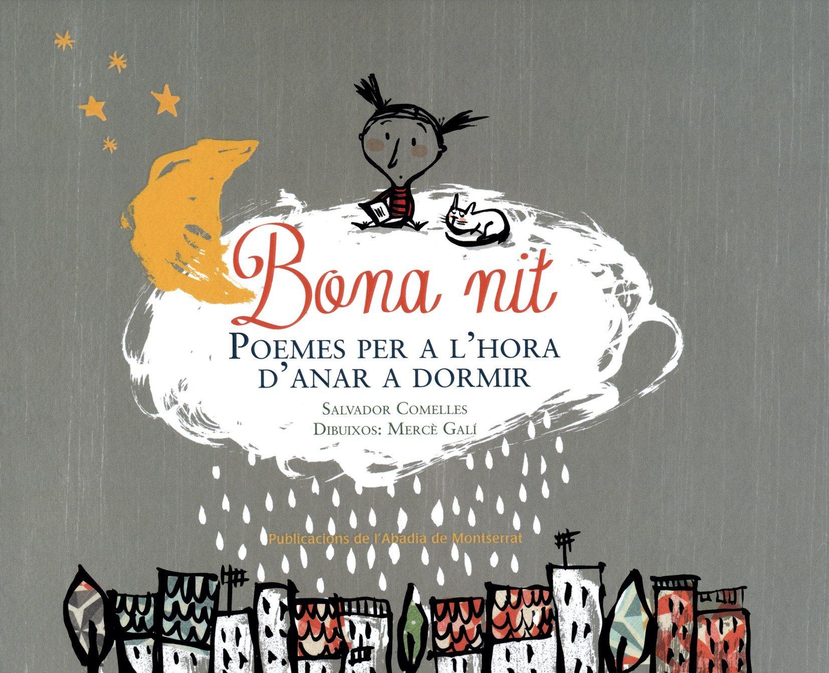 Bona nit: Poemes per a lhora danar a dormir (Vària): Amazon.es: Salvador Comelles Garcia, Mercè Galí Sanarau: Libros