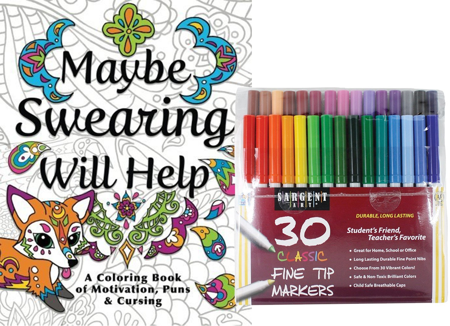 Sargent Art Classic Fine Tip Markers in a Case, Set of 30 and Maybe Swearing Will Help: An Adult Coloring Book of Motivation, Puns & Cursing, Stress Relieving Designs to Relax and Enjoy!
