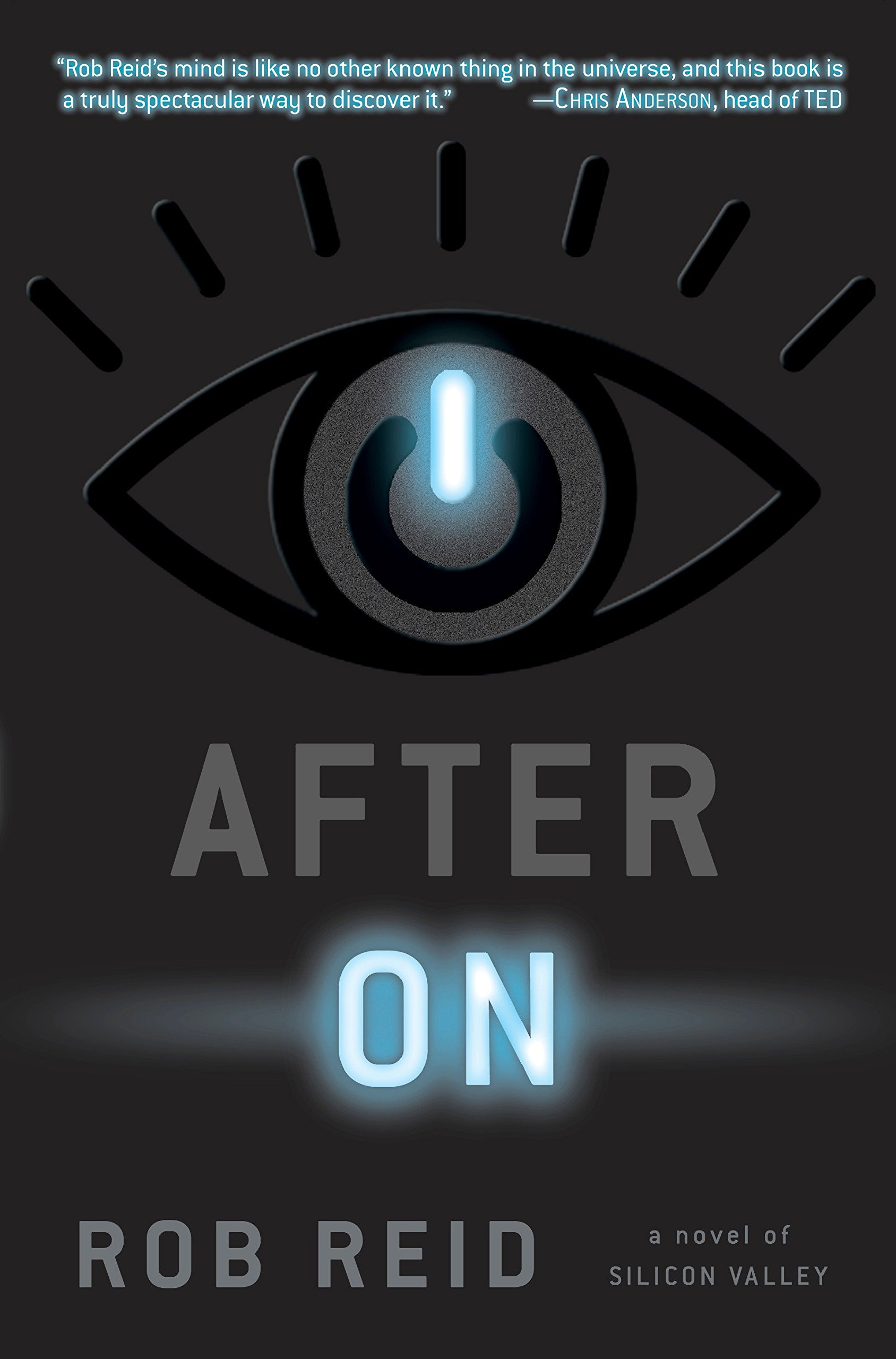 After On A Novel Of Silicon Valley Rob Reid 9781524798055 Amazon