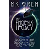 The Phoenix Legacy: Sword of the Lamb, Shadow of the Swan, House of the Wolf (The Phoenix Legacy Series Book 1)
