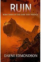 Ruin (The Dark Tide Trilogy Book 3) Kindle Edition