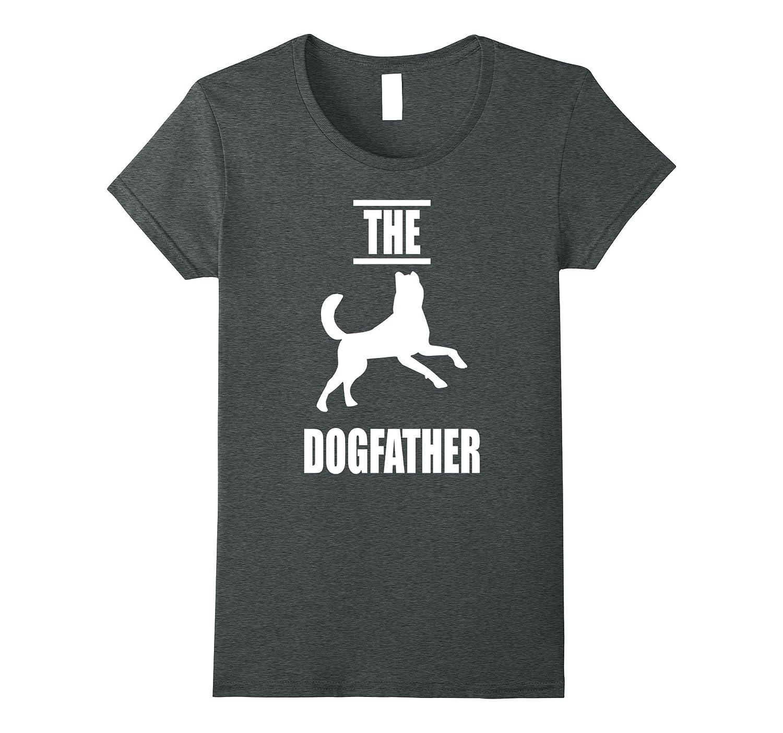 The Dog Father Shirt – Dogfather T-Shirt