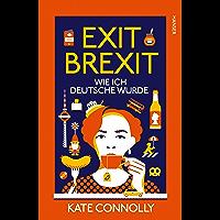 Exit Brexit: Wie ich Deutsche wurde
