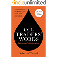 Oil Traders' Words: A dictionary of oil trading jargon
