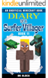 Diary of a Surfer Villager: Book 11: (an unofficial Minecraft book for kids)