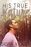 His True Nature (The Forestry Series Book 1)