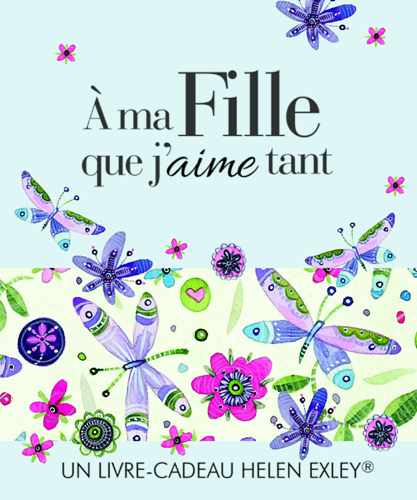 A Ma Fille Que Jaime Tant Amazoncouk Helen Exley