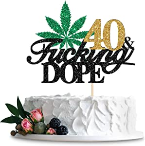 Have A Dope Birthday Cake Topper, 40 & Fucing Dope, Black Golden Glitter 1981 Birthday Cake Decor, 420 Birthday, Cheers to 40 Years, Funny Adult Cannabis / Anniversary Party Supplies for Men or Women