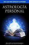 Astrología personal: Una guía para conocer tu interior (Spanish Edition)