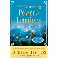 Astonishing Power Of Emotions: Let Your Feelings Be Your Guide, The