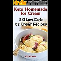 Keto Homemade Ice Cream: 30 Low Carb Ice Cream Recipes