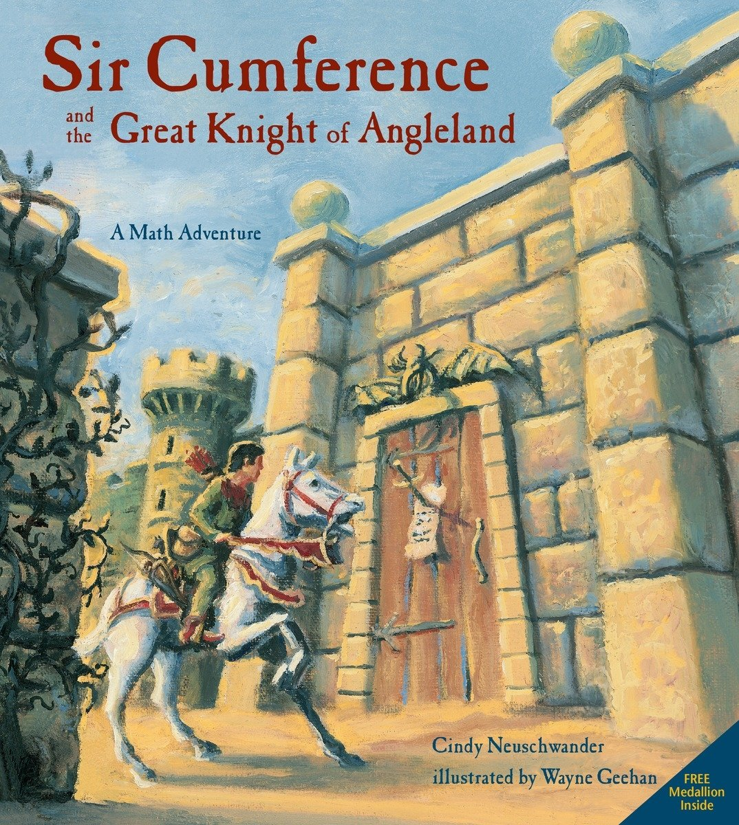 Sir Cumference and the Great Knight of Angleland (Sir Cumference Math Adventures)