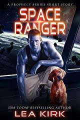 Space Ranger: A Prophecy Series Short Story Kindle Edition