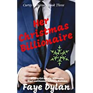 Her Christmas Billionaire: A Curvy Girl and Her Billionaire Short and Steamy Christmas Romance (Curvy Christmas Book 3)
