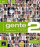 Gente hoy. Libro del alumno. Per le Scuole superiori. Con CD. Con espansione online: Gente Hoy 2 Libro Del Alumno + CD