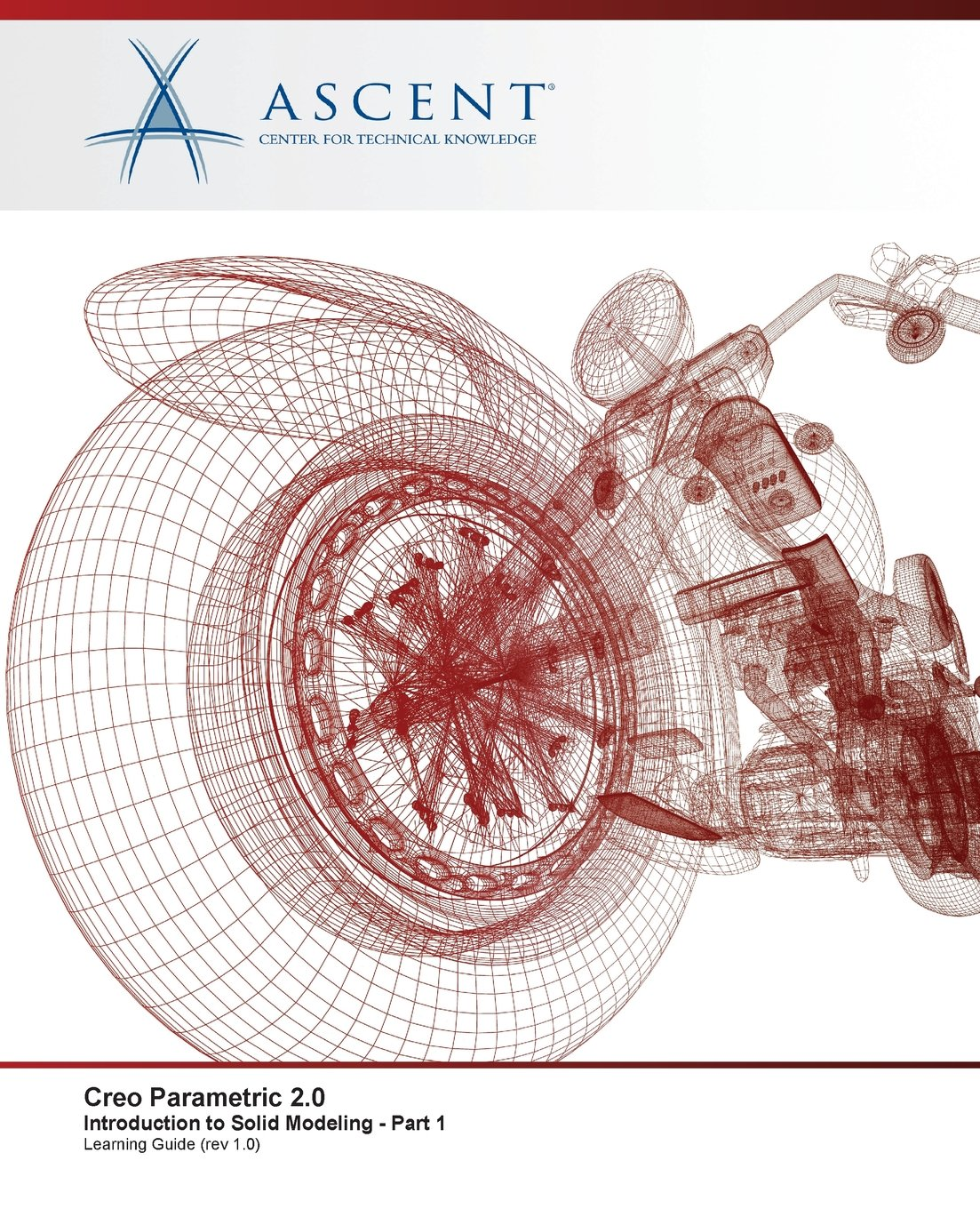 Creo Parametric 2.0: Introduction to Solid Modeling - Part 1 (Volume 1) PDF