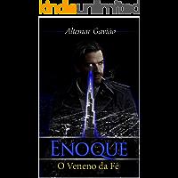 Enoque: Volume 2 - O Veneno da Fé