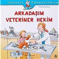 Arkadaşım Veteriner Hekim: Dünyayı Öğreniyorum
