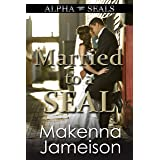 Married to a SEAL (Alpha SEALs Book 9)