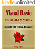 VISUAL BASIC Programming, Learn Coding Fast (With 100 Tests & Answers for Interview) Crash Course, Quick Start Guide, Tutorial Book with Hands-On Projects ... Ultimate Beginners Guide! (English Edition)