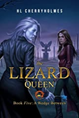 The Lizard Queen Book Five: A Wedge Between Kindle Edition