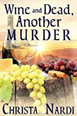 Wine and Dead, Another Murder (A Sheridan Hendley Mystery Book 5) Kindle Edition