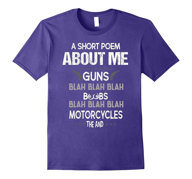 A SHORT POEM ABOUT ME – GUNS – BOOBS – MOTORCYCLES T-SHIRT