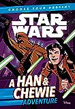 Star Wars: Choose Your Destiny (Book 1): A Han & Chewie Adventure (A Choose Your Destiny Chapter Book)