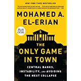 The Only Game in Town: Central Banks, Instability, and Recovering from Another Collapse